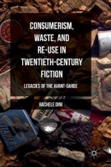 Omslag - Consumerism, Waste, and Re-Use in Twentieth-Century Fiction 2016