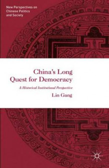 China's Long Quest for Democracy 2016 av Gang Lin (Innbundet)