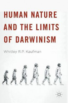Human Nature and the Limits of Darwinism 2016 av Whitley R. P. Kaufman (Innbundet)