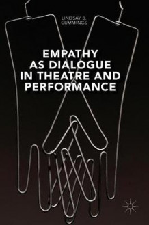 Empathy as Dialogue in Theatre and Performance av Lindsay B. Cummings (Innbundet)