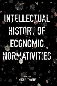 Intellectual History of Economic Normativities (Innbundet)