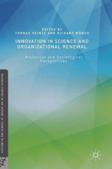 Innovation in Science and Organizational Renewal 2016 (Innbundet)