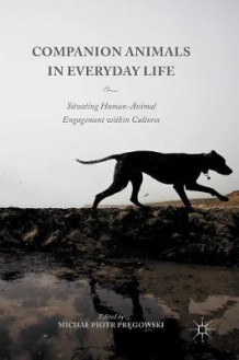 Companion Animals in Everyday Life 2016 av Michal Piotr Pregowski (Innbundet)