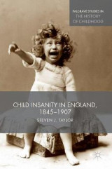 Omslag - Child Insanity in England, 1845-1907