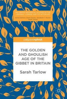 The Golden and Ghoulish Age of the Gibbet in Britain av Sarah Tarlow (Innbundet)