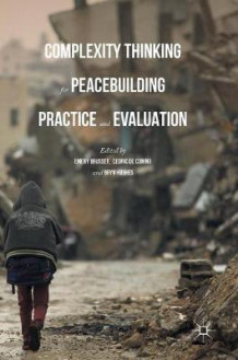 Complexity Thinking for Peacebuilding Practice and Evaluation 2016 (Innbundet)