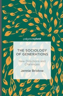 The Sociology of Generations av Jennie Bristow (Innbundet)