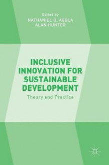 Inclusive Innovation for Sustainable Development 2016 (Innbundet)