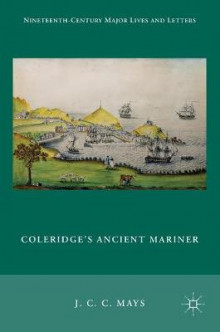 Coleridge's Ancient Mariner 2016 av J. C. C. Mays (Innbundet)