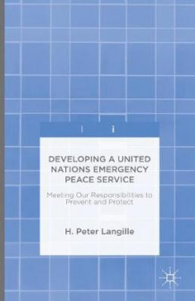 Developing a United Nations Emergency Peace Service av H. Peter Langille (Innbundet)