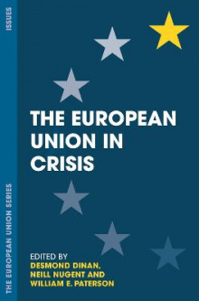The European Union in Crisis av Desmond Dinan, Neill Nugent og William E. Paterson (Heftet)