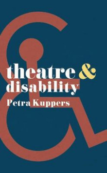 Theatre and Disability av Petra Kuppers (Heftet)