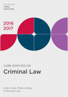 Core Statutes on Criminal Law 2016-17 av Kate Cook, Mark James og Richard Lee (Heftet)