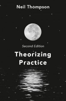 Theorizing Practice av Neil Thompson (Heftet)