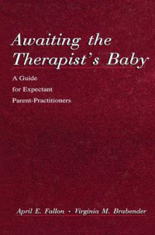 Awaiting the Therapist's Baby av April E. Fallon og Virginia Brabender (Heftet)