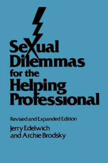 Sexual Dilemmas for the Helping Professional av Jerry Edelwich og Archie Brodsky (Heftet)