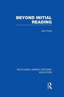 Beyond Initial Reading av John Potts (Heftet)