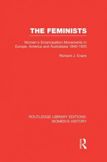 The Feminists av Richard J. Evans (Heftet)