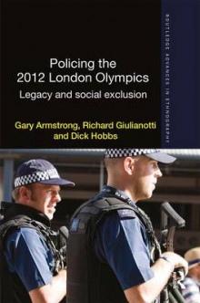 Policing the 2012 London Olympics 2012 av Richard Giulianotti, Gary Armstrong, Iain Lindsay, Gavin Hales og Dick Hobbs (Innbundet)