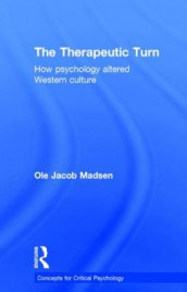 The Therapeutic Turn av Ole Jacob Madsen (Innbundet)