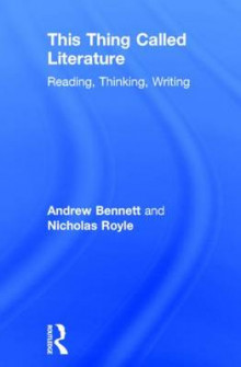 This Thing Called Literature av Andrew Bennett og Nicholas Royle (Innbundet)