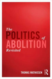 The Politics of Abolition Revisited av Thomas Mathiesen (Innbundet)