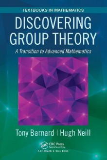 Discovering Group Theory av Tony Barnard og Hugh Neill (Heftet)