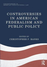 Omslag - Controversies in American Federalism and Public Policy