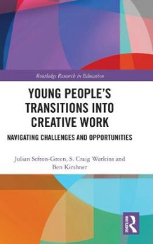 Young People's Transitions into Creative Work av Julian Sefton-Green, S Craig Watkins og Ben Kirshner (Innbundet)