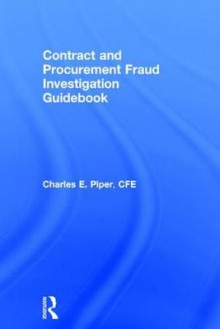 Contract and Procurement Fraud Investigation Guidebook av Charles E. Piper (Innbundet)