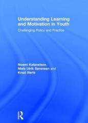 Understanding Learning and Motivation in Youth av Knud Illeris, Noemi Katznelson og Niels Ulrik Sorensen (Innbundet)