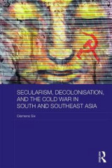 Omslag - Secularism, Decolonisation, and the Cold War in South and Southeast Asia