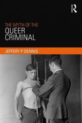 Omslag - The Myth of the Queer Criminal