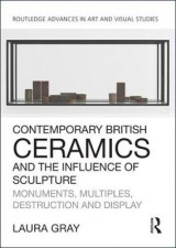 Omslag - Contemporary British Ceramics and the Influence of Sculpture