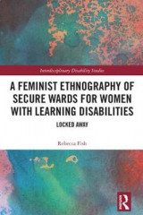 Omslag - A Feminist Ethnography of Secure Wards for Women with Learning Disabilities