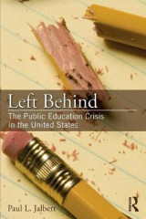 Omslag - Left Behind: The Public Education Crisis in the United States