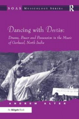 Omslag - Dancing with Devtas: Drums, Power and Possession in the Music of Garhwal, North India