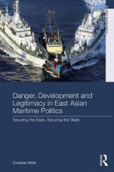 Omslag - Danger, Development and Legitimacy in East Asian Maritime Politics