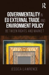 Omslag - Governmentality in EU External Trade and Environment Policy