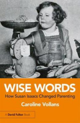 Omslag - Wise Words: How Susan Isaacs Changed Parenting