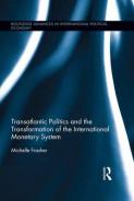 Transatlantic Politics and the Transformation of the International Monetary System