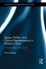 Omslag - Space, Politics, and Cultural Representation in Modern China