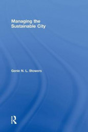 Managing the Sustainable City av Genie N. L. Stowers (Innbundet)