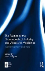 Omslag - The Politics of the Pharmaceutical Industry and Access to Medicines