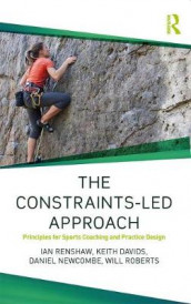 The Constraints-Led Approach av Keith Davids, Daniel Newcombe, Ian Renshaw og Will Roberts (Heftet)