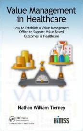 Value Management in Healthcare av Nathan William Tierney (Innbundet)