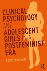 Omslag - Clinical Psychology and Adolescent Girls in a Postfeminist Era