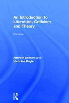 An Introduction to Literature, Criticism and Theory av Andrew Bennett og Nicholas Royle (Innbundet)