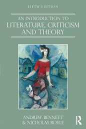 An Introduction to Literature, Criticism and Theory av Andrew Bennett og Nicholas Royle (Heftet)
