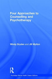 Four Approaches to Counselling and Psychotherapy av Windy Dryden og Jill Mytton (Innbundet)